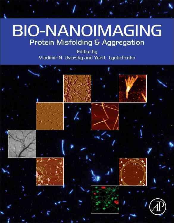 Bio-nanoimaging By Uversky, Vladimir (EDT)/ Lyubchenko, Yuri (EDT)