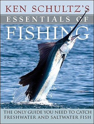 Ken Schultz's Essentials of Fishing By Schultz, Ken