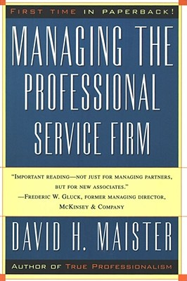 Managing the Professional Service Firm By Maister, David H.